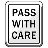 Pass with care road sign