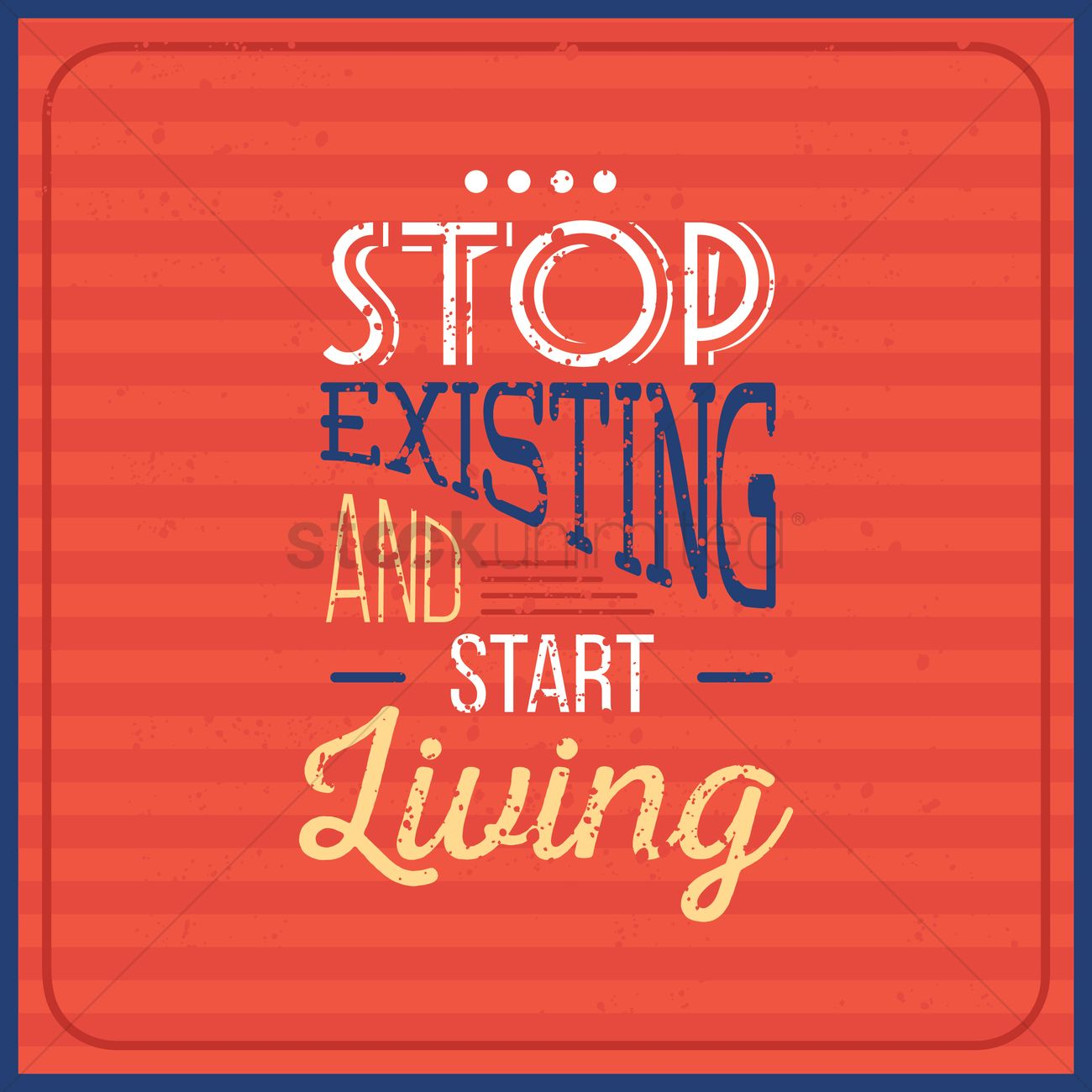 Stop Existing And Start Living Quote Vector Image