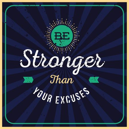 Fonts : Be stronger than excuses quote