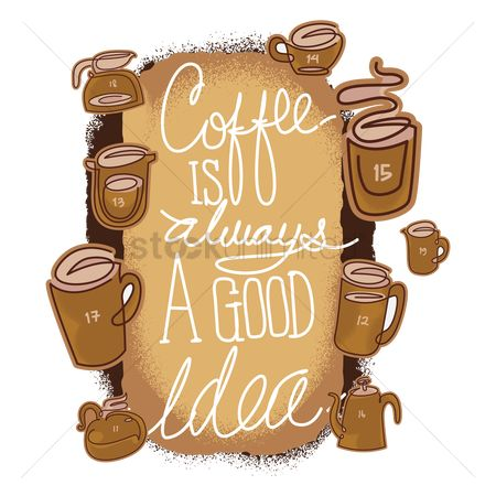 Coffee cups : Coffee is always good idea