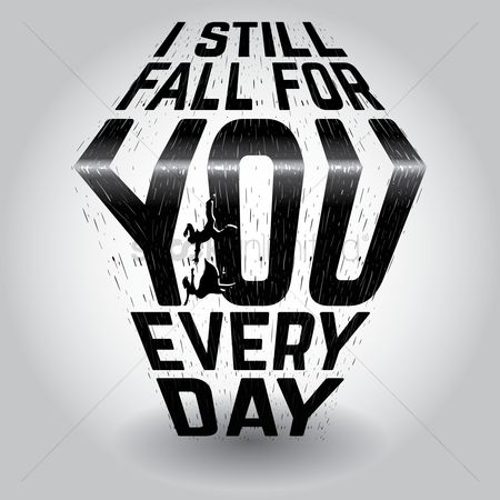 Romance : I still fall for you everyday typography design