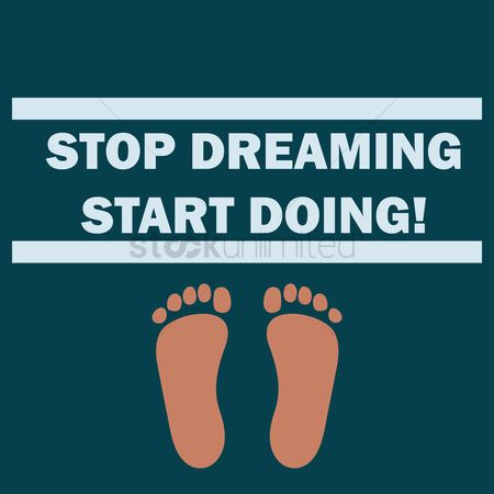 Stop dreaming : Motivation quote