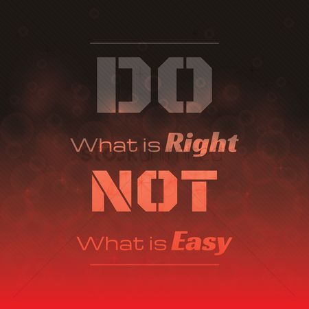 Free Do What Is Right Not What Is Easy Stock Vectors Stockunlimited