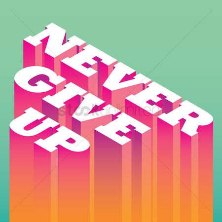 Mindset : Never give up typography design
