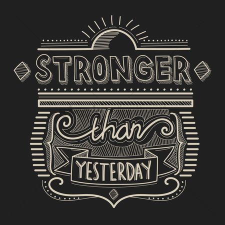 Mindset : Stronger than yesterday typography design