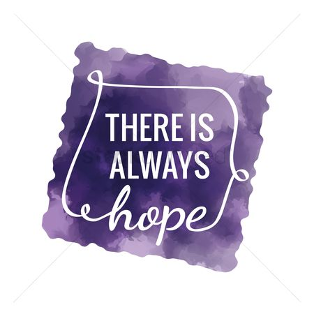 Quotation : There is always hope